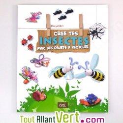 livre enfant cr e tes insectes avec des objets recycler recyclart achat vente cologique. Black Bedroom Furniture Sets. Home Design Ideas