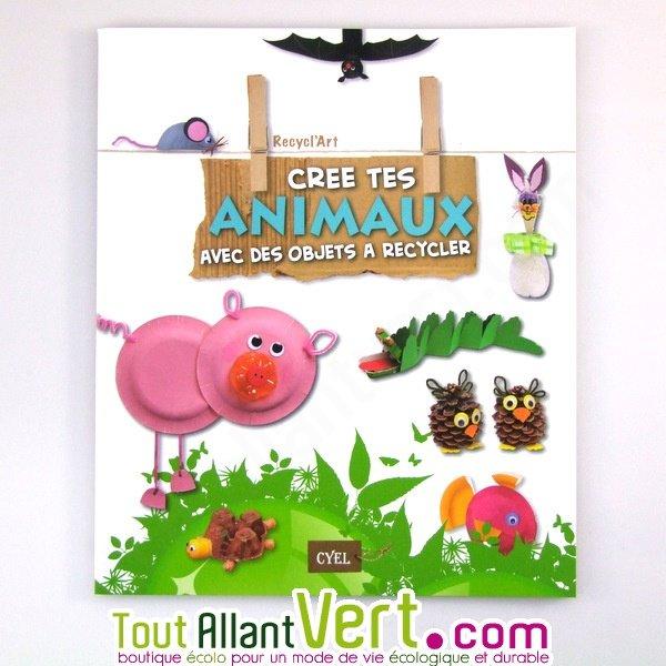livre enfant cr e tes animaux avec des objets recycler recyclart achat vente cologique. Black Bedroom Furniture Sets. Home Design Ideas