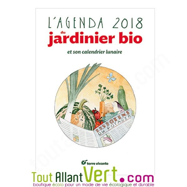 agenda du jardinier bio et calendrier lunaire 2018 de terre vivante. Black Bedroom Furniture Sets. Home Design Ideas