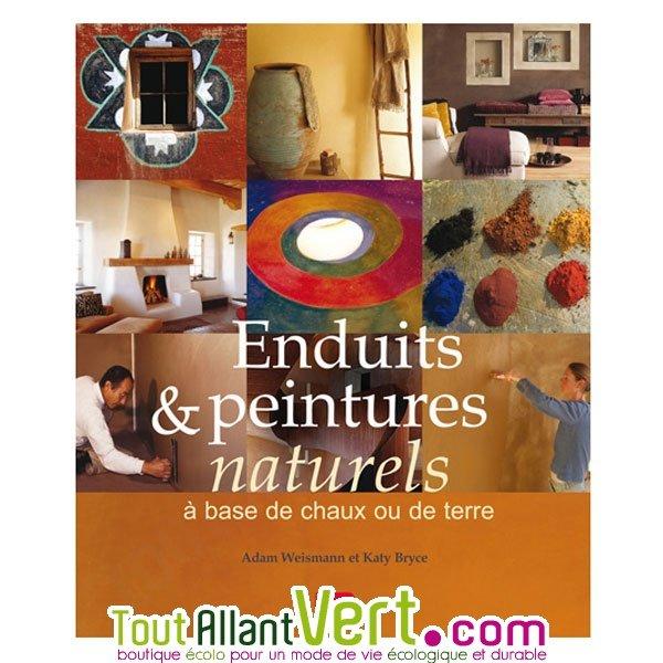 Enduits Et Peintures Naturels, Adam Weismann Et Katy Bryce